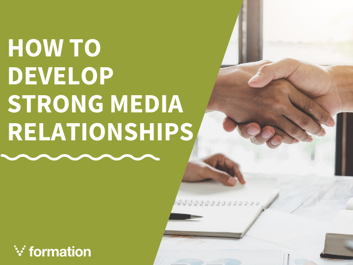 How to develop strong media relationships